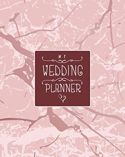 My Wedding Planner: The essential bride or maid journal, budget planning book and seating organizer / modern notebook