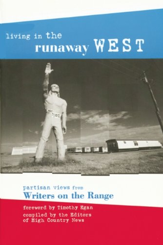 Download Living in the Runaway West: Partisan Views from Writers on the Range PDF