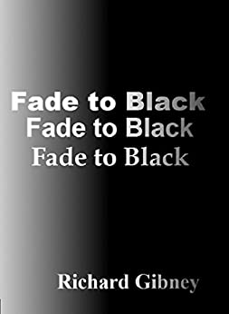 Fade to Black: A short story collection by [Gibney, Richard]