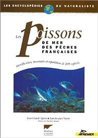 LES POISSONS DE MER DES PECHES FRANCAISES. Identification, inventaire et répartition de 209 espèces par Jean-Claude Quéro