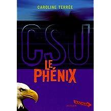Le phénix (CSU, Tome 2)