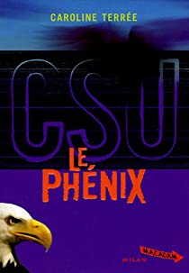 CSU : Crime Support Unit : Le Phénix par Terrée
