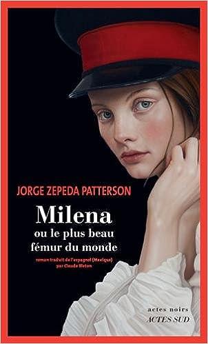 Milena ou le plus beau fémur du monde - Jorge Zepeda Patterson