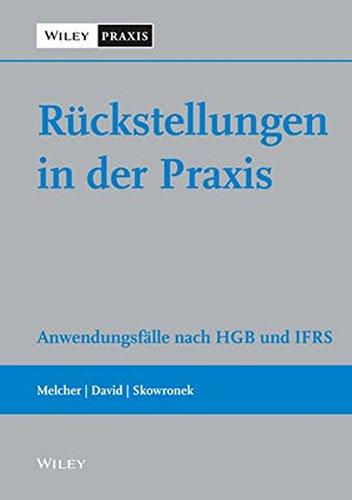 Rückstellungen in der Praxis: Anwendungsfälle nach HGB und IFRS