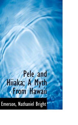 Download Pele and Hiiaka; A Myth From Hawaii PDF