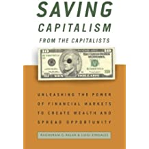 Saving Capitalism from the Capitalists: How Open Financial Markets Challenge the Establishment and Spread Prosperity to Rich and Poor Alike (English Edition)