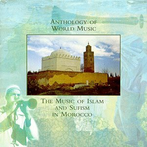 Anthology Of World Music: The Music Of Islam And Sufism In Morocco by Rounder Select