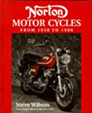 Norton Motorcycles: From 1950 to 1986 (British Motor cycles since 1950)