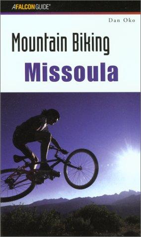 Download Mountain Biking Missoula (Regional Mountain Biking Series) pdf