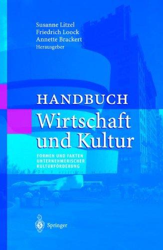 Handbuch Wirtschaft und Kultur (Unternehmen und Gesellschaft)
