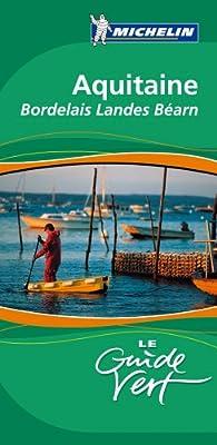 Guide Vert. Aquitaine, Pays basque, Béarn par Guide Michelin
