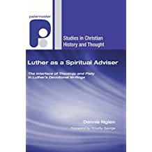 Luther as a Spiritual Adviser: The Interface of Theology and Piety in Luther's Devotional Writings