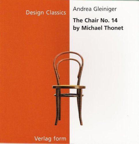 The Chair No. 14 by Michael Thonet (Design Classics Series) (Design Classics Chairs)