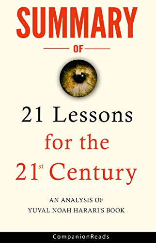 Summary of 21 Lessons for the 21st Century: An Analysis of Yuval Noah Harari's Book