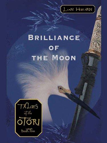 |TOP| Brilliance Of The Moon: Tales Of The Otori, Book Three. cambiado FICHA unique Learn campaign scoring