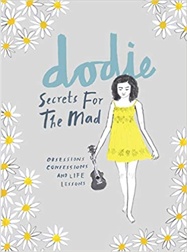 d4a25306e Secrets for the Mad: Obsessions, Confessions and Life Lessons Hardcover – 2  Nov 2017