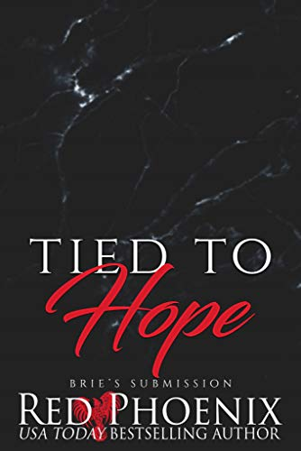 (Tied to Hope (Brie's Submission Book 18))