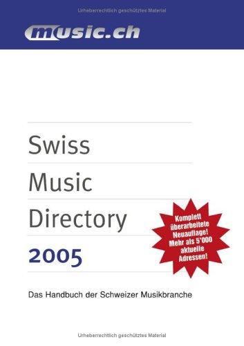 Swiss Music Directory 2006: Das Handbuch der Schweizer Musikbranche