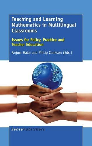Download Teaching and Learning Mathematics in Multilingual Classrooms: Issues for Policy, Practice and Teacher Education pdf epub