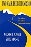 Two Walk the Golden Road, Wilson M. Powell and Zhou Ming-Fu, 1878044826