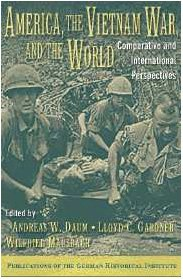 America, the Vietnam War, and the World: Comparative and International Perspectives (Publications of the German Historical Institute) by Cambridge University Press