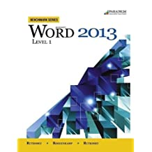 Benchmark Series: Microsoft (R) Word 2013 Level 1: Text with data files CD