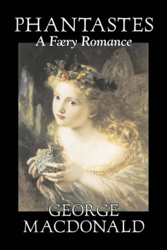 Read Online Phantastes, a Faerie Romance by George Macdonald, Fiction, Classics, Action & Adventure PDF