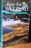Away for the Weekend - Northern California, Eleanor Davidson Berman, 0517582546