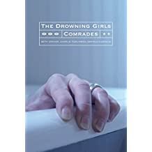 The Drowning Girls and Comrades