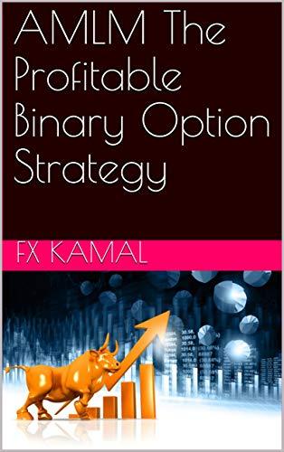 AMLM The Profitable Binary Option Strategy EBook
