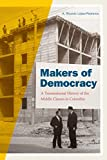 """A. Ricardo López-Pedreros, """"Makers of Democracy: A Transnational History of the Middle Classes in Colombia"""" (Duke UP, 2019)"""