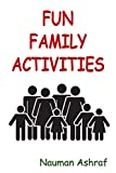 Fun Family Activities: Ways to spend leisure time with good relatives offers