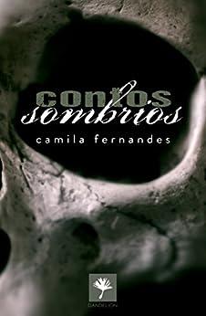 Contos Sombrios por [Fernandes, Camila]