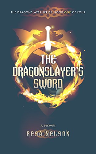 The Dragonslayer's Sword: The Dragonslayer Series: Book One of Four by [Nelson, Resa]