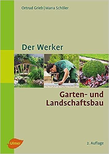 Der Werker. Garten- und Landschaftsbau: Amazon.de: Ortrud Grieb ...