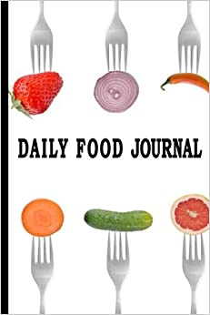 Book Daily Food Journal: Forks Over Food, Blank Daily Food Journal Book And Planner, 6 x 9, 100 Pages to write in