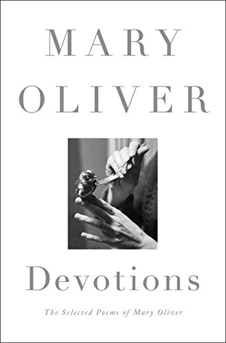 Devotions: The Selected Poems of Mary Oliver PDF