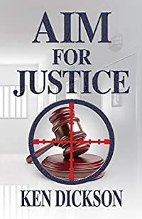 Aim For Justice by Ken Dickson ebook deal