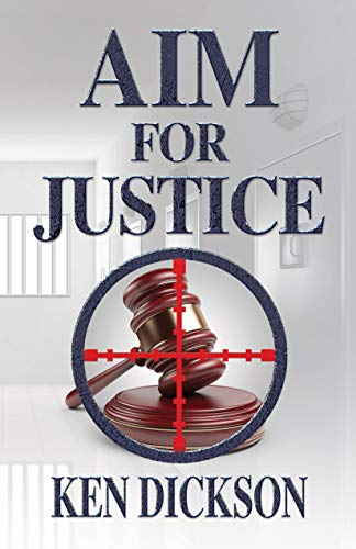 Book: Aim for Justice by Ken C Dickson