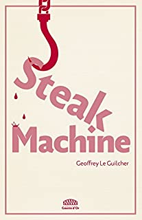 Steak machine, Le Guilcher, Geoffrey