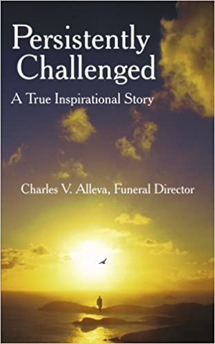 Book Persistently Challenged: A True Inspirational Story by Alleva, Charles (2005)