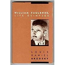 William Faulkner, Life Glimpses