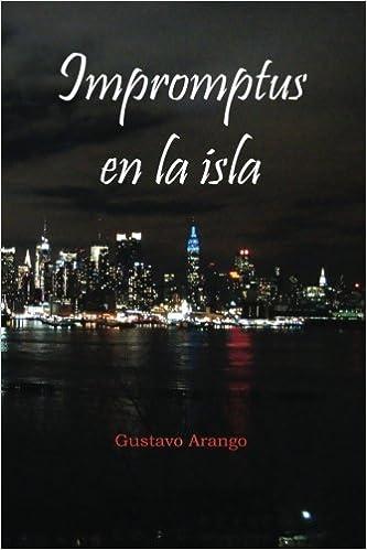Impromptus en la isla: Amazon.es: Gustavo Arango: Libros