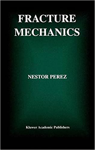 Fracture Mechanics (Mathematics & Its Applications)
