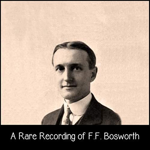 A Rare Recording of F. F. Bosworth
