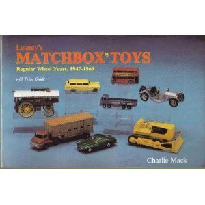 Lesney's Matchbox Toys: Regular Wheel Years, 1947-1969 With Price Guide (Lesney Matchbox)