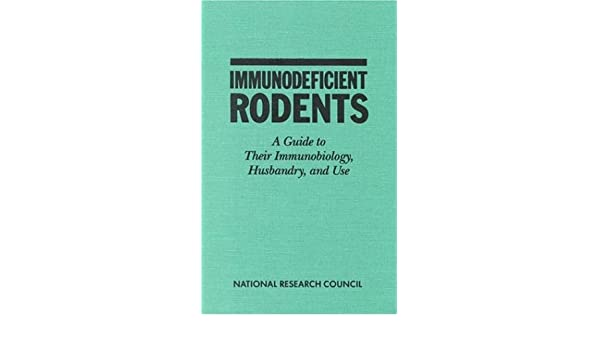 Immunodeficient rodents: a guide to their immunobiology, husbandry, and use