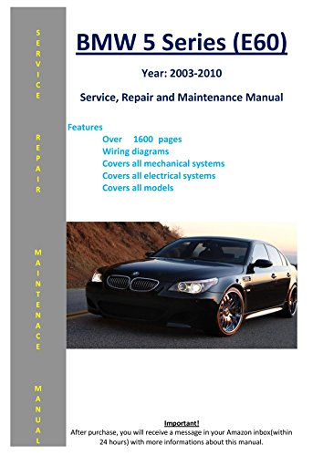 BMW 5 Series - E60 - From 2003 - 2010 Service Repair Maintenance Manual