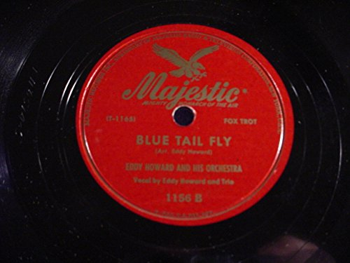 Majestic Blossoms - Eddy Howard & His Orchestra Original 78 RPM - An Apple Blossom Wedding / Blue Tail Fly - Majestic 1156 - 1947