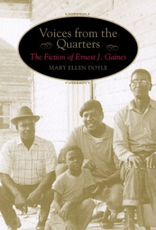 Voices from the Quarters: The Fiction of Ernest J. Gaines (Southern Literary Studies)